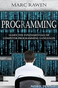 Download Programming: Learn Fundamental Computer by Marc Rawen (.PDF)