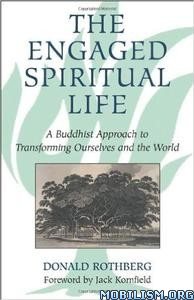 Download ebook The Engaged Spiritual Life by Donald Rothberg (.PDF)