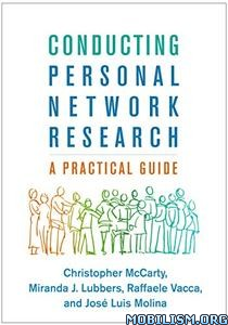Conducting Personal Network Research by Christopher McCarty+