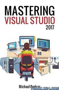Download ebook Mastering Visual Studio 2017 by Michael Redcar (.ePUB)