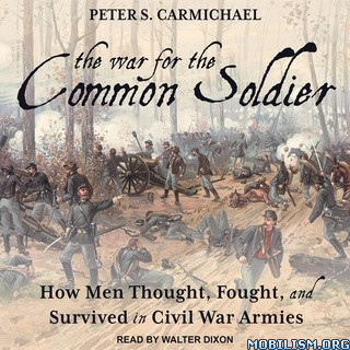 The War for the Common Soldier by Peter S. Carmichael