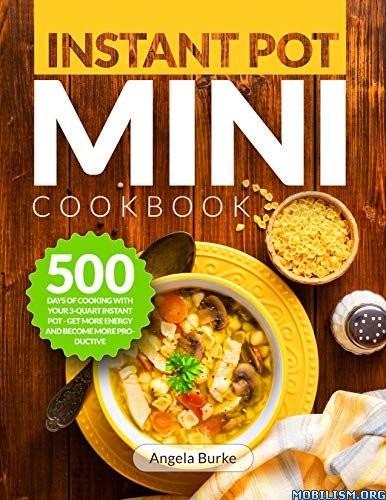 Instant Pot Mini Cookbook by Angela Burke