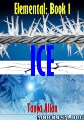 Download Ice (Elemental Book 1) by Tanya Allan (.ePUB)(.MOBI)+