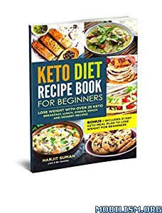 Keto Diet Recipe Book for Beginners by Harjit Suman