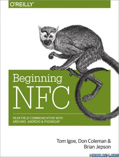 Beginning NFC: Near Field Communication by Tom Igoe+  +