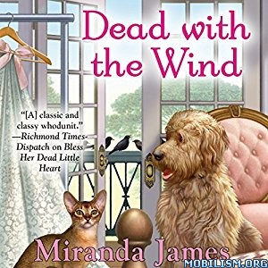 Download ebook Dead with the Wind by Miranda James (.MP3)