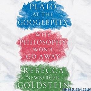 Download Plato at the Googleplex by Rebecca Goldstein (.MP3)