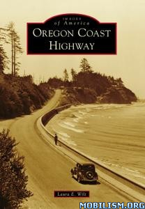 Oregon Coast Highway (Images of America) by Laura E. Wilt