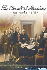 Pursuit of Happiness in the Founding Era by Carli N. Conklin
