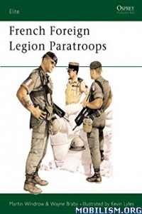 Download ebook French Foreign Legion Paratroops by Martin Windrow (.ePUB)