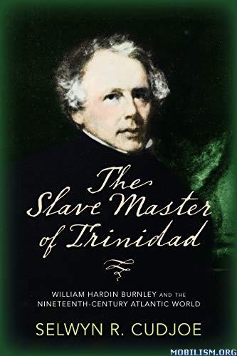 The Slave Master of Trinidad by Selwyn R. Cudjoe