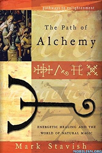 Download The Path of Alchemy by Mark Stavish (.ePUB)