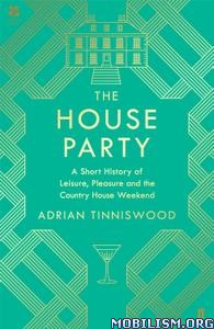 The House Party by Adrian Tinniswood