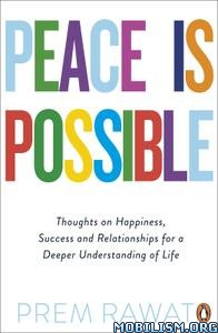 Peace Is Possible by Prem Rawat