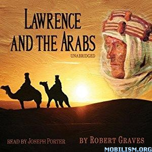 Download Lawrence & the Arabs by Robert Graves (.MP3)