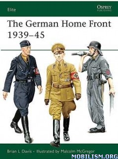 Download ebook The German Home Front 1939-45 by Brian L. Davis (.PDF)