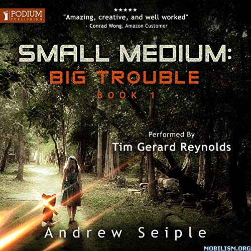 Small Medium: Big Trouble Book 1 by Andrew Seiple (.M4B)