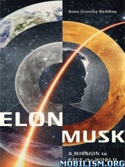 Elon Musk: A Mission to Save the World by Anna Crowley Redding