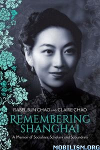 Remembering Shanghai by Claire Chao, Isabel Chao