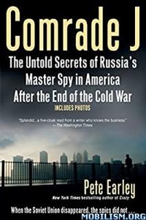 Comrade J: Russia's Master Spy in America by Pete Earley