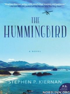 Download ebook The Hummingbird by Stephen P. Kiernan (.ePUB)