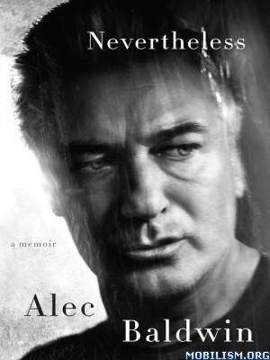 Download Nevertheless: A Memoir by Alec Baldwin (.ePUB)