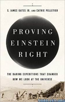Proving Einstein Right by S. James Gates Jr., Cathie Pelletier