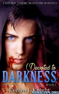 Download ebook Devoted to Darkness by Evelyn J Knight (.ePUB) (.MOBI)