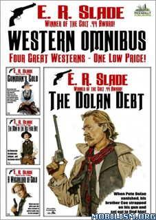 Download ebook Western Omnibus by E.R. Slade (.ePUB)