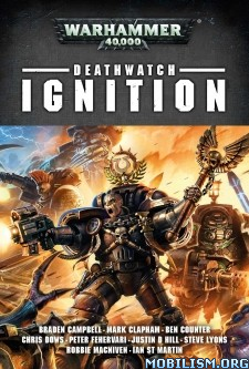 Download Deathwatch: Ignition by Braden Campbell, et al. (.ePUB)