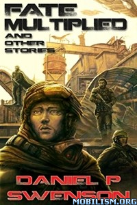 Download Fate Multiplied & Other Stories by Daniel P. Swenson (.ePUB)