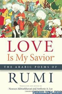 Download ebook Love Is My Savior: The Arabic Poems of Rumi by Rumi (.PDF)