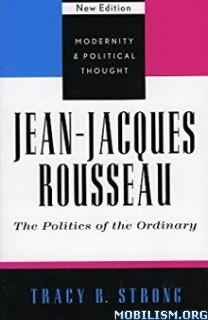 Download ebook Jean-Jacques Rousseau by Tracy B. Strong (.ePUB)