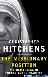 Download ebook The Missionary Position by Christopher Hitchens (.ePUB)+