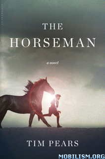 Download The Horseman by Tim Pears (.ePUB)(.MOBI)