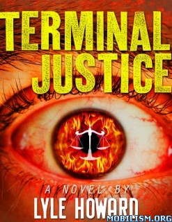 Download ebook Terminal Justice by Lyle Howard (.ePUB)(.AZW)
