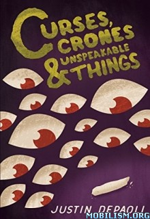 Download Curses, Crones & Unspeakable Things by Justin DePaoli(.ePUB)