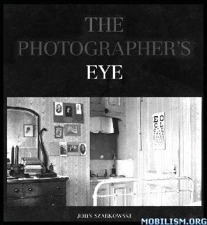 Download ebook The Photographers Eye by John Szarkowski (.PDF)