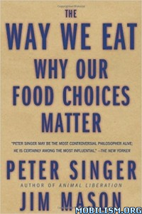 Download The Way We Eat by Peter Singer, Jim Mason (.ePUB)