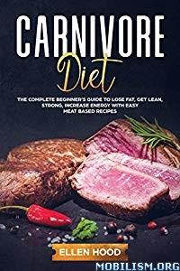 Carnivore Diet by Ellen Hood