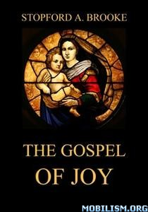 The Gospel of Joy by Stopford A. Brooke