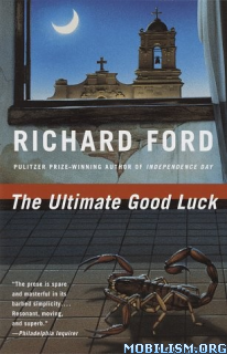 Download The Ultimate Good Luck by Richard Ford (.ePUB)