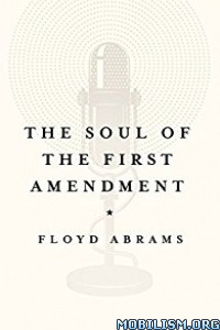 Download ebook The Soul of the First Amendment by Floyd Abrams (.ePUB)