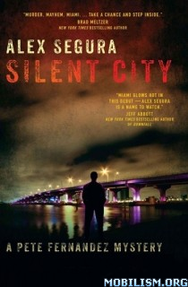 Download ebook Silent City (Pete Fernandez, #1) by Alex Segura (.ePUB)