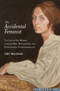 The Accidental Feminist by Toby Molenaar