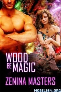 Download ebook Wood Be Magic by Zenina Masters (.ePUB) (.MOBI) (PDF)