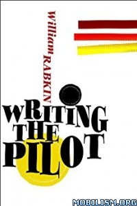 Download ebook Writing the Pilot by William Rabkin (.ePUB)