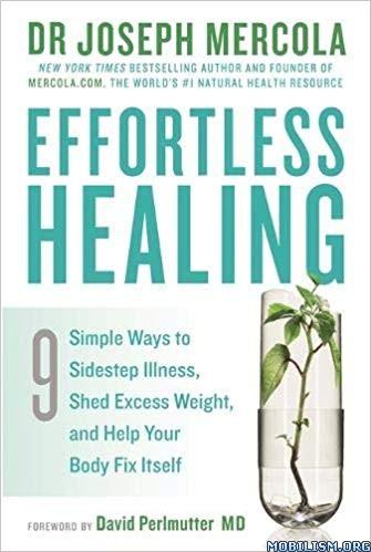 Effortless Healing: 9 Simple Ways by Joseph Mercola