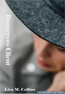 Download Dangerous Client by Lisa M. Collins (.ePUB)