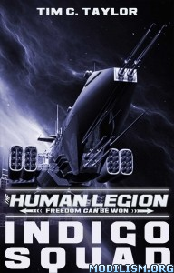 Indigo Squad (The Human Legion, #2) - Tim C. Taylor